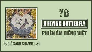 [Phiên âm tiếng Việt] A Flying Butterfly (2011 Ver.) – YB