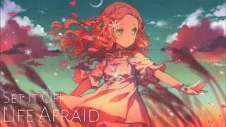 Nightcore - Life Afraid [Set It Off] HD