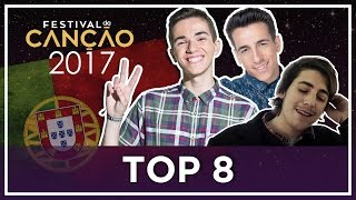 Festival da Canção 2017 Final TOP 8