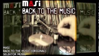 MASI - BACK TO THE MUSIC (ORIGINAL) - [sample clip]