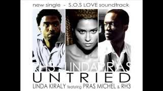 Linda Kiraly feat. Pras Michel and RH3 - Untried