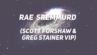Rae Sremmurd - Black Beatles (Scott Forshaw & Greg Stainer VIP)