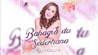 LAGU TERBARU: Cita Citata - Bahagia Itu Sederhana (Official Lyric Video) width=