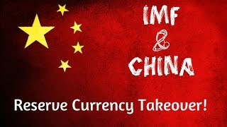 The IMF & China's New Reserve Currency Status pt2