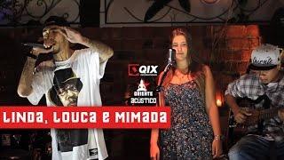 Oriente Acústico - Linda Louca e Mimada
