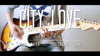 City Love Intro Cover - Crossroads 2004 - John Mayer - Thiethie