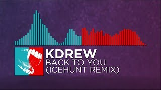 [Indie Dance/DnB] - KDrew - Back To You (Icehunt Remix)