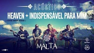 Malta - Heaven (Cover  Bryan Adams) - Indispensável para Mim (Acústico)