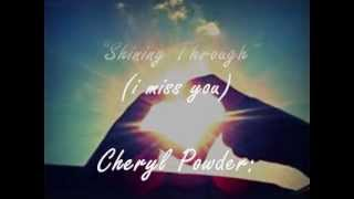 """Shining Through"" (I miss you) - Cheryl Powder"