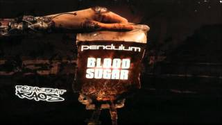 Pendulum - Blood Sugar [HD]