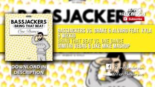 Bring That Beat vs. One Dance (Dimitri Vegas & Like Mike Mashup)