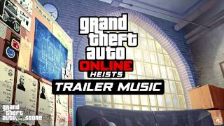 GTA Online: Heists — Trailer Music [Extended]