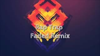Alan Walker-Faded (Rap Trap remix)