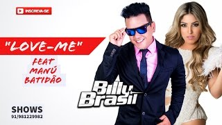 Billy Brasil Feat Manú Batidão - Love Me