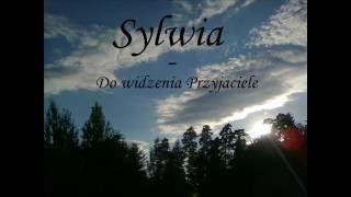 Sylwia - Do widzenia Przyjaciele