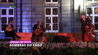 Angra em Festa - Sombras do Fado - Sobre Lisboa - 28 de Setembro 2016