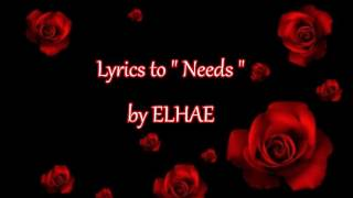 "Lyrics to ""Needs"" by ELHAE"