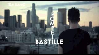 Bastille - Pompeii (Rework) Dj LuiC