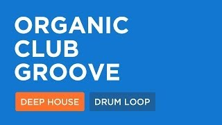 Deep House Loops | Organic Club Groove (128 Bpm)