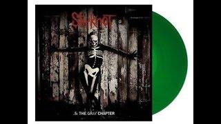 Slipknot - .5 The Gray Chapter Vinyl Review (Green)