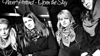 Never Pretend - Open the Sky
