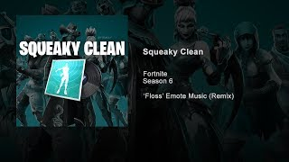 Fortnite - Squeaky Clean (Official Audio) 'Floss' Emote Music