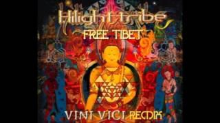 Free Tibet (Vini Vici Remix) - Hilight Tribe