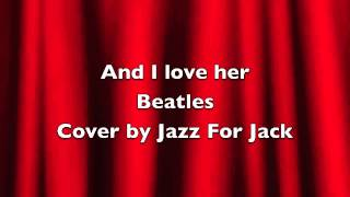 And I Love Her - Beatles - Jazz cover