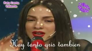 Paty Cantu- Valiente (letra) en vivo