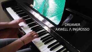Axwell/\Ingrosso - Dreamer - (PIANO COVER) by Letitpiano