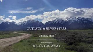Whiskey High - Outlaws & Silver Stars