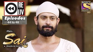 Weekly Reliv   Mere Sai   27th Nov to 1st Dec 2017   Episode 44 to 48 width=