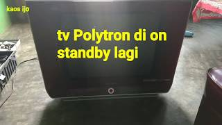 Tv Polytron slim di on standby lagi