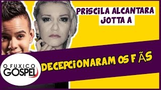 Priscila Alcântara e Jotta A decepcionam fãs no Facebook