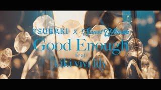 唾奇 × Sweet William / Good Enough feat. kiki vivi lily