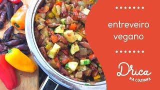 Entreveiro Vegano | Drica na Cozinha