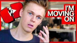 MOVING ON FROM YOUTUBE