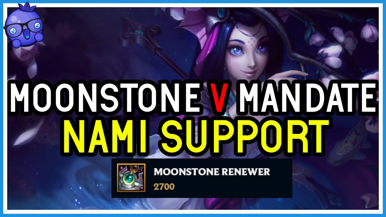 Bizzleberry - Moonstone Vs Mandate - Which is better? Nami Support - League of Legends