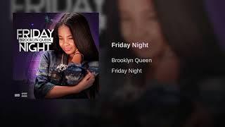 "Brooklyn Queen ""Friday Night"" [Audio]"