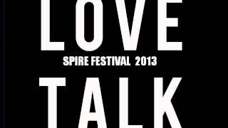 Love Talk - Human Error live Spire Festival 2013