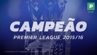 30 Segundos com Playmaker - Leicester City conquista a Premier League