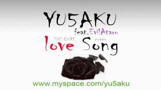 The Cure - Love song (Yusaku feat. Evilataru cover)
