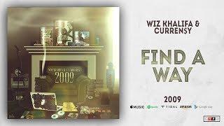 Wiz Khalifa & Curren$y - Find A Way (2009)
