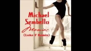 Michael Sembello - Maniac (Luke F Remix)