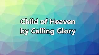 Child of Heaven by Calling Glory Lyrics