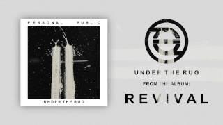 Personal Public: Under the Rug (Audio)