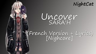 Nightcore ~ Uncover (French Version + Lyrics/Paroles)