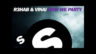 R3HAB & VINAI - How We Party (Original Mix)