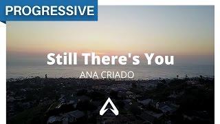 Ana Criado - Still There's You