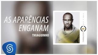 Thiaguinho - As Aparências Enganam (EP Mais e Mais) [Áudio Oficial]